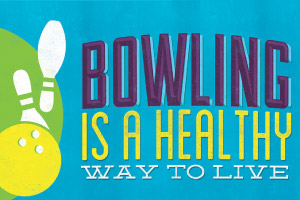 Bowling is a healthy way to live
